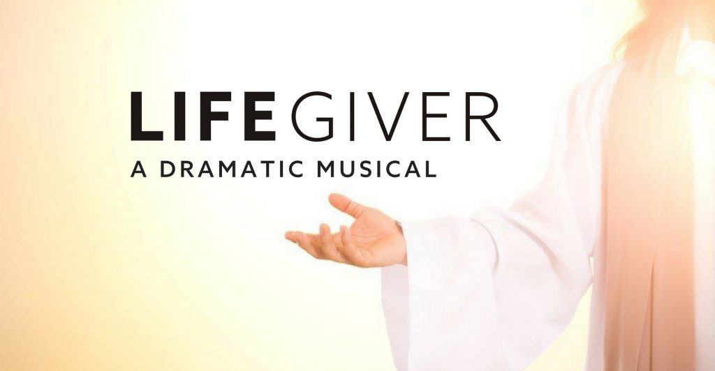 LIFEGIVER – A Dramatic Musical