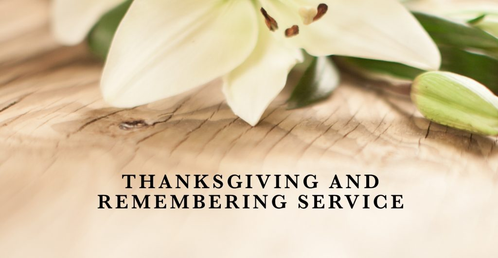 Thanksgiving and Remembering Service